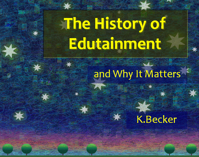 The Edutainment Era - A Look at What Happened and Why.