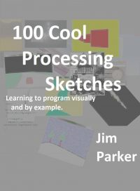 100 Cool Processing Sketches