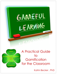 Gameful Learning: A Practical Guide to Gamification for the Classroom